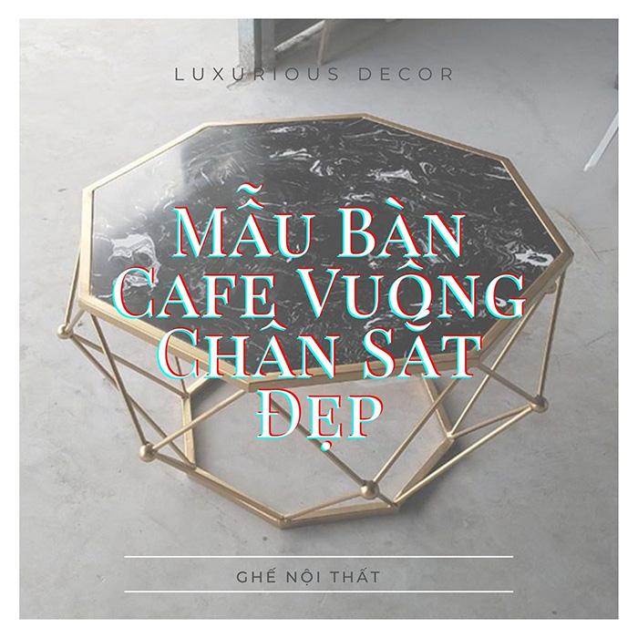 Mẫu Bàn Cafe Vuông Chân Sắt Đẹp